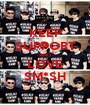 KEEP SUPPORT AND LOVE SM*SH - Personalised Poster A1 size