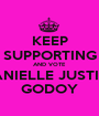 KEEP SUPPORTING AND VOTE DANIELLE JUSTINE GODOY - Personalised Poster A1 size