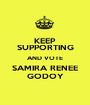 KEEP SUPPORTING AND VOTE SAMIRA RENEE GODOY - Personalised Poster A1 size