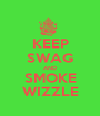 KEEP SWAG AND SMOKE WIZZLE - Personalised Poster A1 size