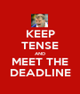 KEEP TENSE AND MEET THE DEADLINE - Personalised Poster A1 size