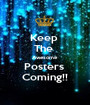 Keep  The  Awesome  Posters  Coming!! - Personalised Poster A1 size