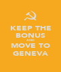 KEEP THE BONUS AND MOVE TO GENEVA - Personalised Poster A1 size