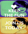 KEEP THE FUN AND  JOIN US TODAY - Personalised Poster A1 size