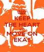 KEEP THE HEART AND MOVE ON EKA!! - Personalised Poster A1 size