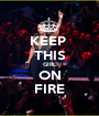 KEEP  THIS GIRL ON FIRE - Personalised Poster A1 size