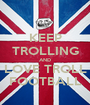 KEEP TROLLING AND LOVE TROLL FOOTBALL - Personalised Poster A1 size