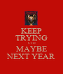 KEEP TRYING UTD MAYBE NEXT YEAR - Personalised Poster A1 size