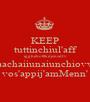 KEEP tuttinchiul'aff igghebottlkdjsnsdfv aachaiiunaiunchiovv vos'appij'amMenn' - Personalised Poster A1 size