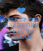 KEEP UP THE HARDWORK AND PRAY TO ALLAH - Personalised Poster A1 size