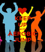 KEEP UP WITH AEROBIC JUMP - Personalised Poster A1 size