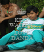 KEEP WAITING AND LOVE DANDA - Personalised Poster A1 size