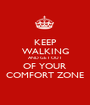 KEEP WALKING AND GET OUT OF YOUR COMFORT ZONE - Personalised Poster A1 size