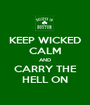 KEEP WICKED CALM AND CARRY THE HELL ON - Personalised Poster A1 size