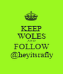 KEEP WOLES AND FOLLOW @heyitsrafly - Personalised Poster A1 size