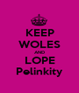 KEEP WOLES AND LOPE Pelinkity - Personalised Poster A1 size