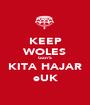 KEEP WOLES Gan'S KITA HAJAR eUK - Personalised Poster A1 size