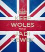 KEEP WOLES MKO JADI CEWEK - Personalised Poster A1 size