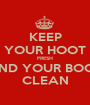 KEEP YOUR HOOT FRESH AND YOUR BOOT CLEAN - Personalised Poster A1 size
