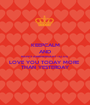 KEEPCALM AND HAPPY ANNIVERSARY TO US  LOVE YOU TODAY MORE  THAN YESTERDAY - Personalised Poster A1 size