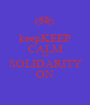 keepKEEP CALM and SOLIDARITY ON - Personalised Poster A1 size