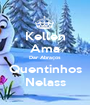Kellen Ama Dar Abraços Quentinhos Nelass - Personalised Poster A1 size