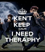 KEN'T KEEP  CALM I NEED THERAPHY - Personalised Poster A1 size