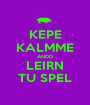 KEPE KALMME ANDD LEIRN TU SPEL - Personalised Poster A1 size
