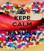 KEPP CALM AND HAKUNA MATATA - Personalised Poster A1 size