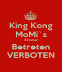 King Kong MoMi`s Zimmer Betreten VERBOTEN - Personalised Poster A1 size