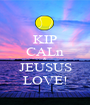 KIP CALn & JEUSUS LOVE! - Personalised Poster A1 size