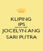 KLIPING  IPS disusun oleh  JOCELYN ANG SARI PUTRA - Personalised Poster A1 size