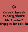 Knock knock Who's there No1 No1 who? No1 likes friggin knock knock jokes - Personalised Poster A1 size