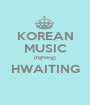 KOREAN MUSIC (fighting) HWAITING  - Personalised Poster A1 size
