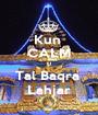 Kun  CALM U Tal Baqra  Lahjar - Personalised Poster A1 size