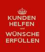 KUNDEN  HELFEN  und  WÜNSCHE ERFÜLLEN - Personalised Poster A1 size