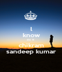 l know do  It  chikram sandeep kumar - Personalised Poster A1 size