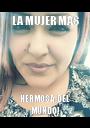 LA MUJER MAS HERMOSA DEL MUNDO! - Personalised Poster A1 size
