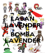 LABAN LAVENDER  BOMBA LAVENDER - Personalised Poster A1 size