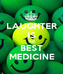 LAUGHTER IS THE BEST MEDICINE - Personalised Poster A1 size