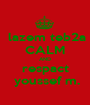 lazem teb2a CALM AND respact  youssef m. - Personalised Poster A1 size