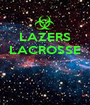 LAZERS LACROSSE    - Personalised Poster A1 size
