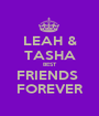 LEAH & TASHA BEST FRIENDS  FOREVER - Personalised Poster A1 size