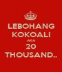 LEBOHANG KOKOALI AKA 20 THOUSAND.. - Personalised Poster A1 size