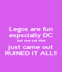 Legos are fun espscially DC but one set that just came out RUINED IT ALL!! - Personalised Poster A1 size