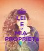 LEI  E DI MIA  PROPRIETà - Personalised Poster A1 size