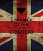 Leonardo QUER NAMORAR COMIGO ? - Personalised Poster A1 size