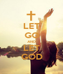 LET GO AND LET GOD - Personalised Poster A1 size