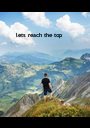lets reach the top - Personalised Poster A1 size