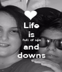 Life is  full of ups and downs - Personalised Poster A1 size